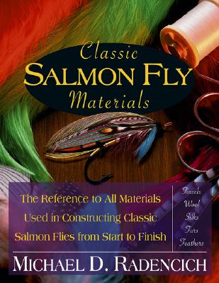 Classic Salmon Fly Materials By Radencich, Michael D.